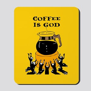 Coffee Is God Mousepad