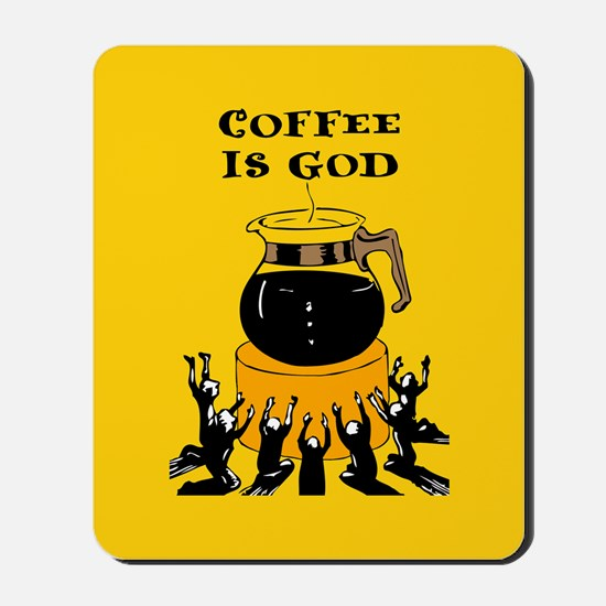 Coffee Is God Mousepad
