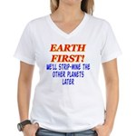 Earth First! We'll Strip-Min Women's V-Neck T-Shir