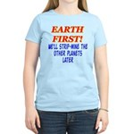 Earth First! We'll Strip-Min Women's Light T-Shirt