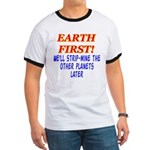 Earth First! We'll Strip-Min Ringer T