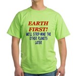 Earth First! We'll Strip-Min Green T-Shirt