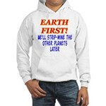 Earth First! We'll Strip-Min Hooded Sweatshirt