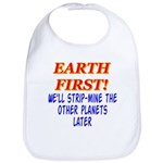 Earth First! We'll Strip-Min Bib