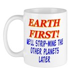Earth First! We'll Strip-Min Mug