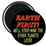 Earth First! We'll Strip-Min Magnet