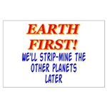 Earth First! We'll Strip-Min Large Poster