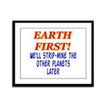 Earth First! We'll Strip-Min Framed Panel Print