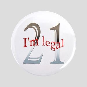 "I'm Legal 21st Birthday 3.5"" Button"