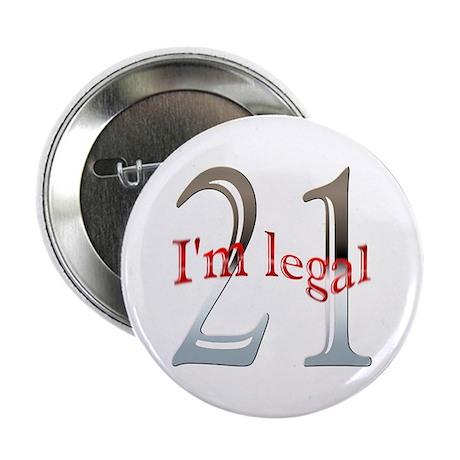 "I'm Legal 21st Birthday 2.25"" Button"