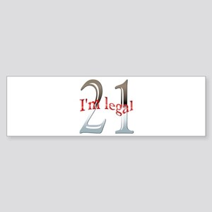 I'm Legal 21st Birthday Bumper Sticker