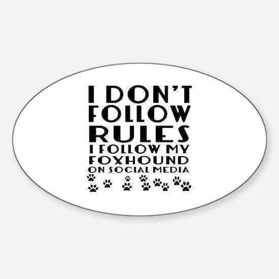 I Follow My Foxhound Dog Sticker (Oval)