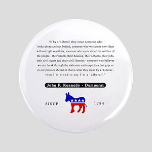 """JFK Liberal 3.5"""" Button"""