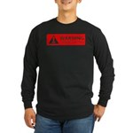 Warning! Choking Hazard Long Sleeve Dark T-Shirt