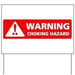 Warning! Choking Hazard Yard Sign