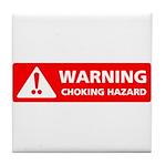 Warning! Choking Hazard Tile Coaster