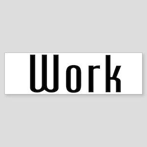 Work Bumper Sticker