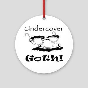Undercover Goth Ornament (Round)