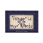 These is my Words Rectangle Magnet