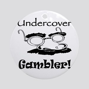 Undercover Gambler Ornament (Round)