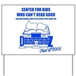 Center For Kids Who Can't Rea Yard Sign