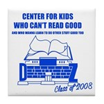 Center For Kids Who Can't Rea Tile Coaster