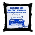 Center For Kids Who Can't Rea Throw Pillow