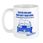 Center For Kids Who Can't Rea Mug