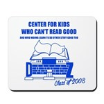 Center For Kids Who Can't Rea Mousepad