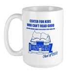 Center For Kids Who Can't Rea Large Mug