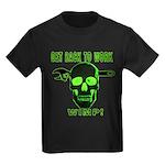 Back to Work Kids Dark T-Shirt