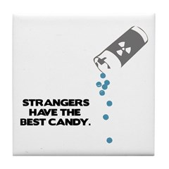 Strangers Have The Best Candy Tile Coaster