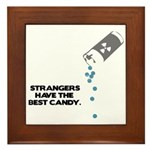Strangers Have The Best Candy Framed Tile