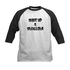 Shut Up & Swallow! Kids Baseball Jersey
