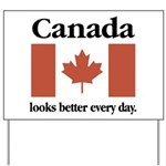Canada Looks Better Every Day Yard Sign