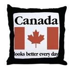 Canada Looks Better Every Day Throw Pillow