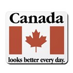 Canada Looks Better Every Day Mousepad