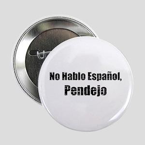 """No Hablo Espanol 2.25"""" Button"""