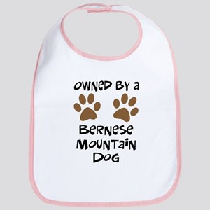 Owned By A Bernese Mt. Dog Bib