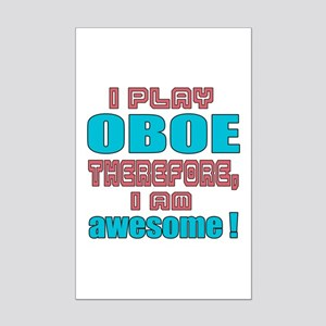 I Play Oboe Therefore, I'm Aweso Mini Poster Print