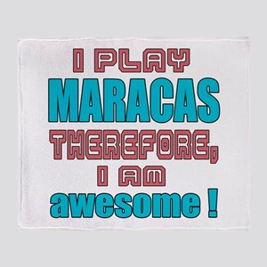 I Play Maracas Therefore, I'm Awesom Throw Blanket
