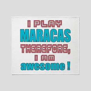 I Play Maracas Therefore, I'm Awesom Throw Blanket