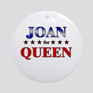 JOAN for queen Ornament (Round)