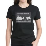 Save A Forest, Bulldoze Hippi Women's Dark T-Shirt
