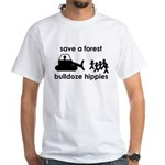 Save A Forest, Bulldoze Hippi White T-Shirt