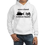 Save A Forest, Bulldoze Hippi Hooded Sweatshirt
