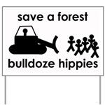 Save A Forest, Bulldoze Hippi Yard Sign