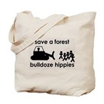 Save A Forest, Bulldoze Hippi Tote Bag