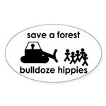 Save A Forest, Bulldoze Hippi Oval Sticker