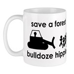 Save A Forest, Bulldoze Hippi Mug